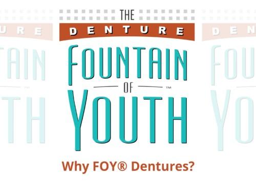 Why choose FOY® Dentures?
