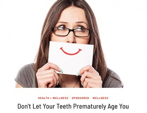 Don't Let Your Teeth Prematurely Age You