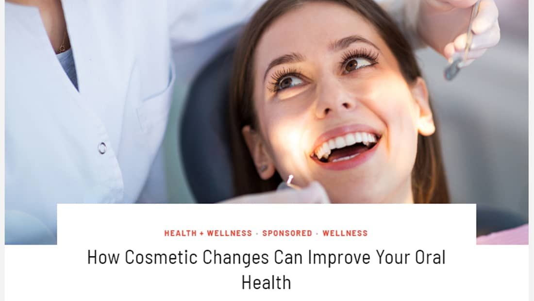 "Woman smiling as dentist shine light toward her mouth, with the words ""How Cosmetic Changes Can Improve Your Oral Health"""